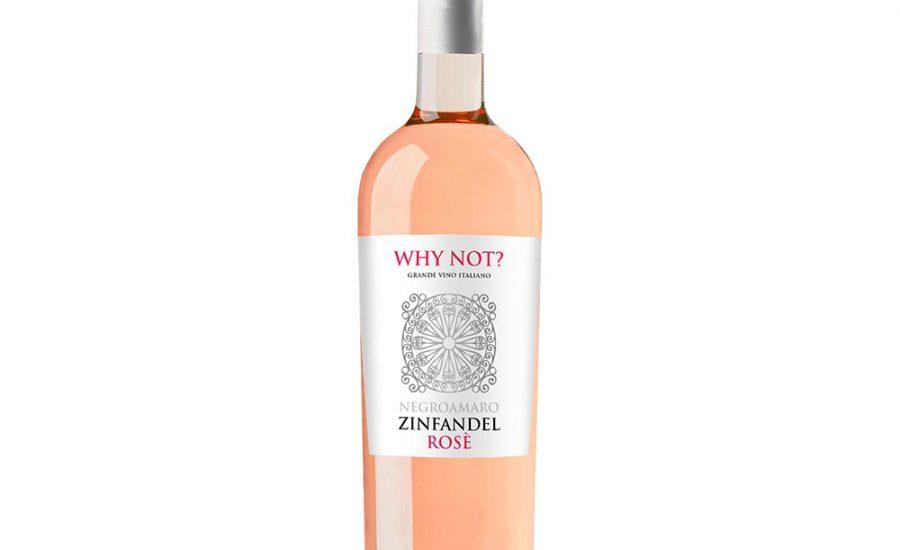 Why Not? Negroamaro Zinfandel Rosé.